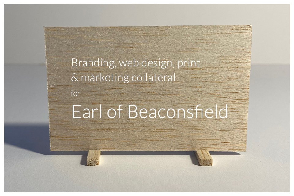 Branding, web design, print and marketing collateral for Earl of Beaconsfield