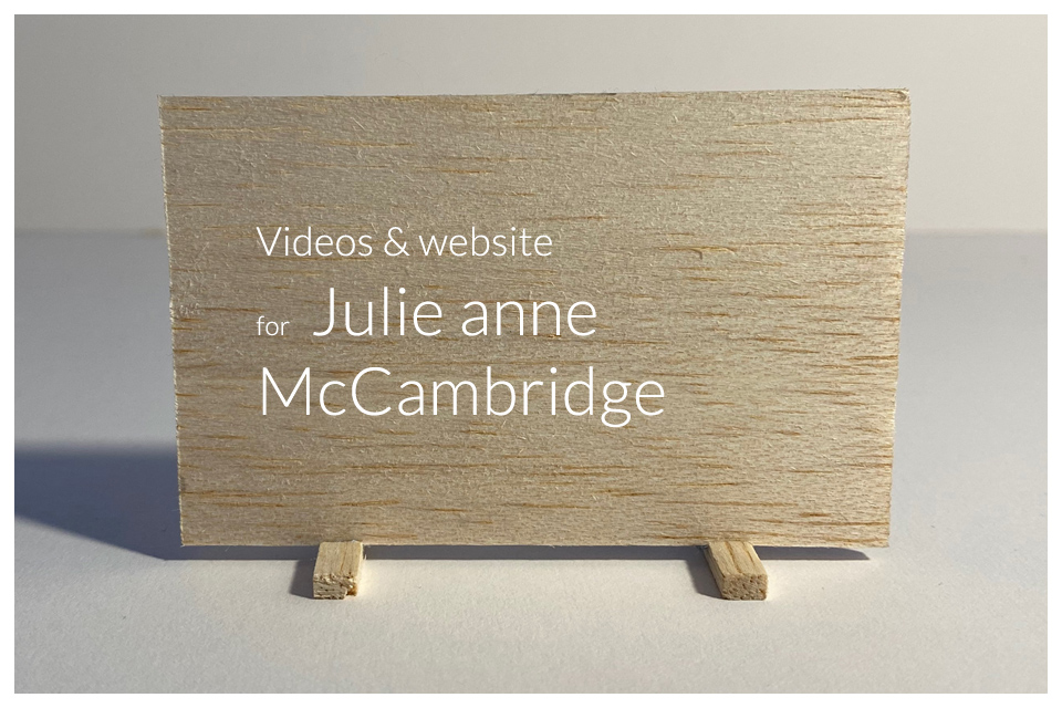 Video and websie for Julie anne McCambridge