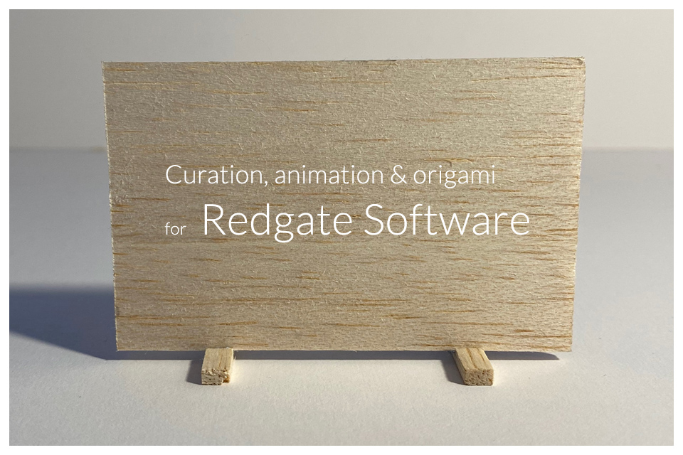 Curation, animation and origami for Redgate Software